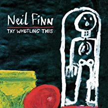 neil finn try whistling this songs