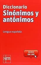 Diccionario Sinonimos y Antonimos. Lengua española (Spanish Edition)