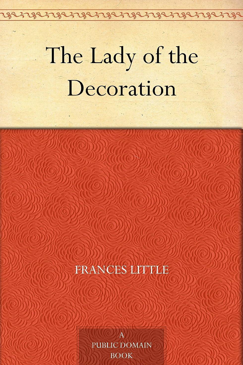 新鮮な毛皮感じるThe Lady of the Decoration (English Edition)