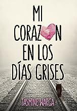 Mi corazón en los días grises (Spanish Edition)