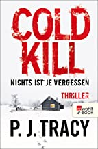 Cold Kill. Nichts ist je vergessen (Monkeewrench 7) (German Edition)