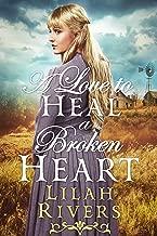 A Love to Heal a Broken Heart: An Inspirational Historical Western Romance Book