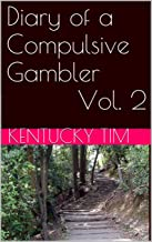 Dairy of a Compulsive Gambler Vol. 2 (Blue Creek Diary)