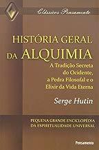 História Geral da Alquimia (Clássicos Pensamento)