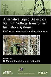 Alternative Liquid Dielectrics for High Voltage Transformer Insulation Systems: Performance Analysis and Applications (IEE...
