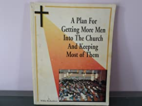 A Plan For Getting More Men Into the Church and Keeping Most of Them