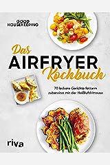 Das Airfryer-Kochbuch: 70 leckere Gerichte fettarm zubereitet mit der Heißluftfritteuse (German Edition) Kindle Edition