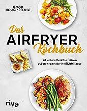 Das Airfryer-Kochbuch: 70 leckere Gerichte fettarm zubereitet mit der Heißluftfritteuse (German Edition)