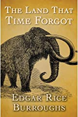 The Land That Time Forgot Kindle Edition