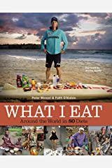What I Eat: Around the World in 80 Diets Hardcover