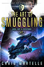 The Art of Smuggling: A Space Opera Adventure Legal Thriller (Judge, Jury, & Executioner Book 7)