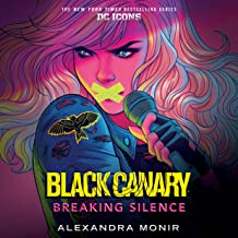 Black Canary: Breaking Silence: DC Icons Series