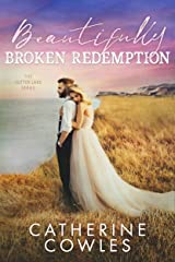 Beautifully Broken Redemption (The Sutter Lake Series Book 5) Kindle Edition