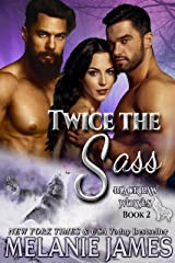 Twice the Sass (Black Paw Wolves Book 2) Kindle Edition