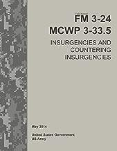 Field Manual FM 3-24 MCWP 3-33.5 Insurgencies and Countering Insurgencies  May 2014