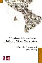 Federalismos latinoamericanos. México, Brasil, Argentina (Serie Estudios) (Spanish Edition)