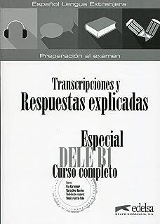 Especial DELE B1 Curso completo - Transcripciones y Respuestas (libro)
