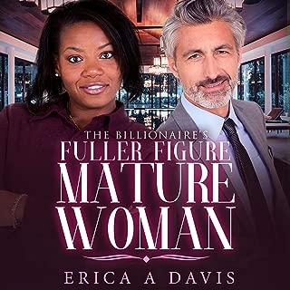 The Billionaire's Fuller Figure Mature Woman: BWWM Romance, Book 1