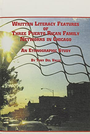 Written Literacy Features of Three Puerto Rican Family Networks in Chicago: An Ethnographic Study