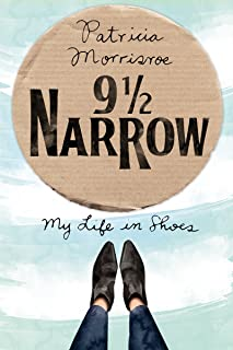 9 1/2 Narrow: My Life in Shoes