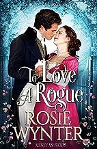 To Love A Rogue: A Regency Romance Novel