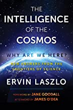The Intelligence of the Cosmos: Why Are We Here? New Answers from the Frontiers of Science