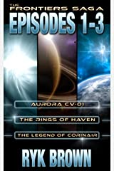 The Frontiers Saga: Episodes 1-3 Kindle Edition