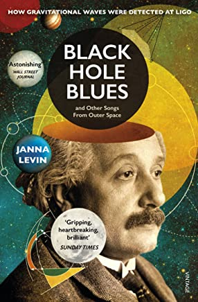 Black Hole Blues and Other Songs from Outer Space: Black Holes and the Quest to Hear the Invisible