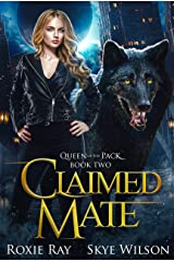Claimed Mate: A Rejected Mate Shifter Romance (Queen Of The Pack Book 2) Kindle Edition