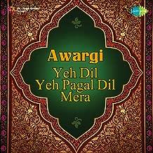 Awargi - Yeh Dil Yeh Pagal Dil Mera - Single