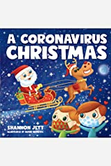 A Coronavirus Christmas: The Spirit of Christmas Will Always Shine Through Kindle Edition