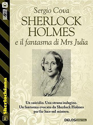 Sherlock Holmes e il fantasma di Mrs Julia (Sherlockiana)