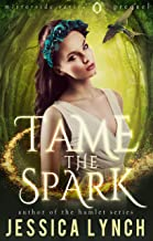 Tame the Spark (Mirrorside Book 0)