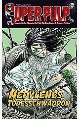 Super-Pulp 09: Nedylens Todesschwadron (Super Pulp 9) Kindle Ausgabe