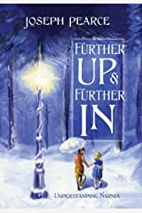 Further Up & Further In: Understanding Narnia Kindle Edition
