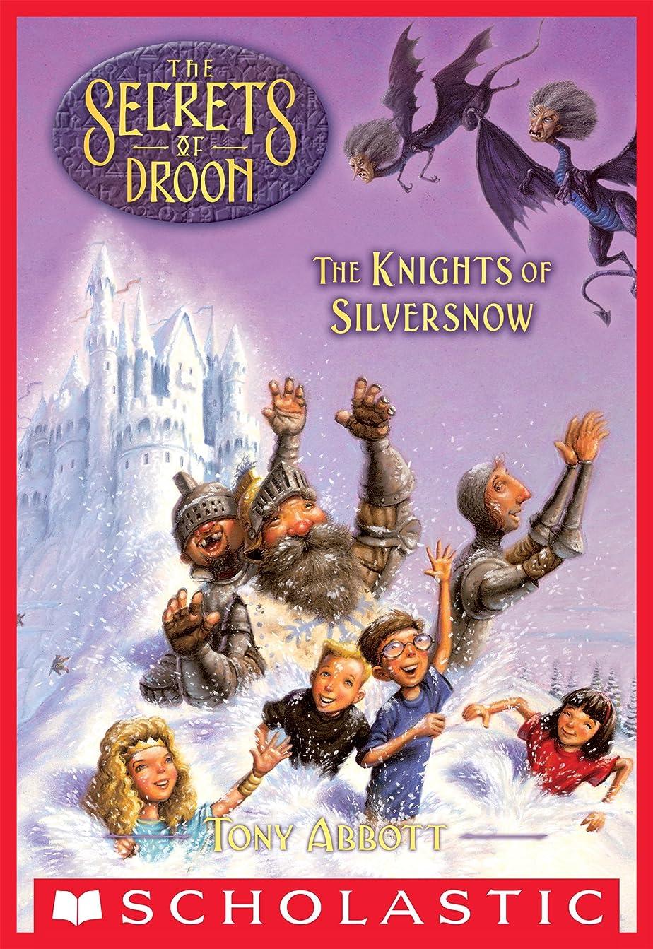 モンク要塞翻訳するThe Knights of Silversnow (The Secrets of Droon #16) (English Edition)