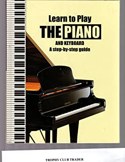 Learn to Play the Piano: A Step-by-step Guide