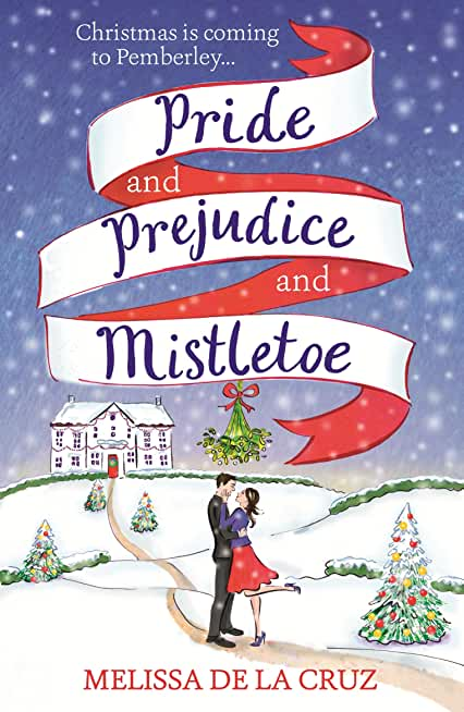 Pride and Prejudice and Mistletoe: a feel-good rom-com to fall in love with this Christmas (English Edition)