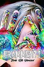 Frammenti - Primo Volume (Italian Edition)