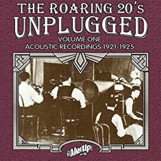 The Roaring 20s Unplugged, Vol. 1: Acoustic Recordings 1921-1925