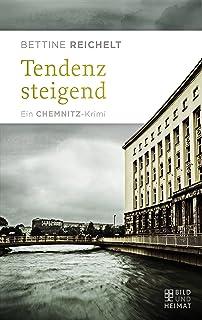 Tendenz steigend: Ein Chemnitz-Krimi (Mörderischer Osten)