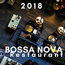 Bossa Nova Restaurant 2018 - Instrumental Lounge Vibes, Chillout Music for Clubs
