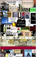 Welcome to Just Memes: Collector: Darren Cannell (English Edition)