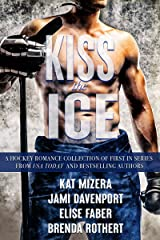 Kiss The Ice: A Hockey Romance Collection of First in Series Kindle Edition