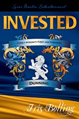 INVESTED (Dunning Trilogy Book 1) Kindle Edition