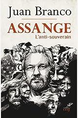 Assange - L'anti-souverain Format Kindle