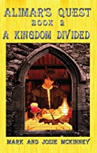 Alimar's Quest Book 2: A Kingdom Divided