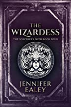 The Wizardess (The Sorcerer's Oath Book 4)
