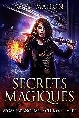 Secrets magiques (Vegas Paranormal/Club 66 t. 1) Format Kindle