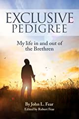 Exclusive Pedigree: My life in and out of the Brethren Kindle Edition